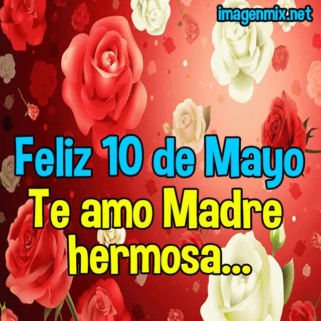 Feliz 10 De Mayo Imágenes Frases Para 10 De Mayo