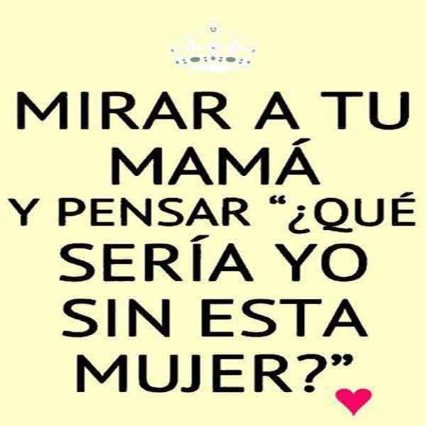 Frases Para Mamá Muy Bonitas Para Ella